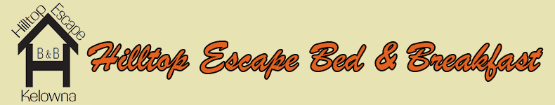 Welcome to Hilltop Escape, Kelowna Bed and Breakfast